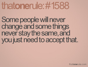 Quotes About People Never Changing Some people will never change