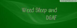 weed_sleep_and_dgaf-105946.jpg?i