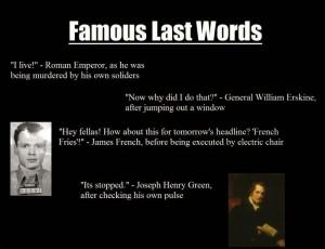 Famous Last Words (4 pics)