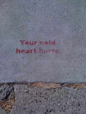 Your cold heart hurts