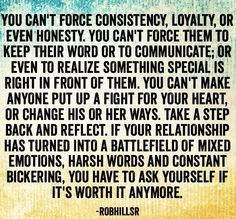 You Can't Force Consistency, Loyalty Or Even Honesty.