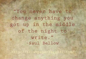 Saul Bellow quotes. Writers. Writing