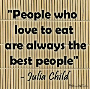People Who Love to Eat Food Quotes of the Week