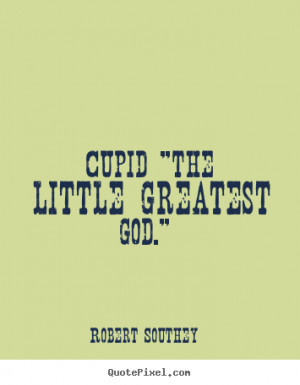 ... Southey picture quote - Cupid
