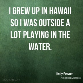 kelly-preston-kelly-preston-i-grew-up-in-hawaii-so-i-was-outside-a.jpg
