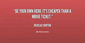 quote-Douglas-Horton-be-your-own-hero-its-cheaper-than-18212.png