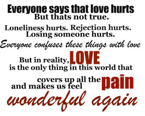 Loneliness Hurts. Rejection Hurts. Losing Someone Hurts.