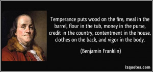 Temperance puts wood on the fire, meal in the barrel, flour in the tub ...