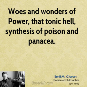 ... wonders of Power, that tonic hell, synthesis of poison and panacea