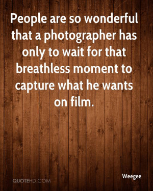 Weegee Photography Quotes