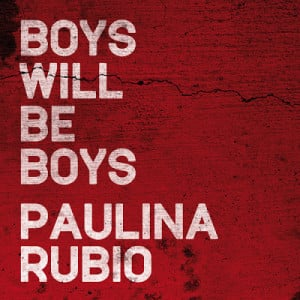 Photo Paulina Rubio - Boys Will Be Boys Picture & Image