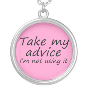 Funny womens quotes birthday necklace humor gift from Zazzle.