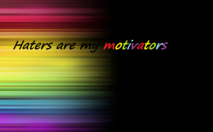 haters_are_my_motivators_by_shortstuff1231-d4iy5jo.png
