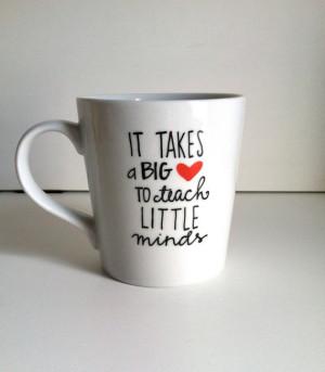 ... Takes a Big Heart Ceramic Coffee Mug-Handpainted-16 oz. Teacher Gift