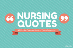 45 Nursing Quotes to Inspire You to Greatness