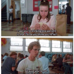 ... Smooth One Percent Milk Pick Up Line On Deb In Napoleon Dynamite
