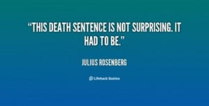 More of quotes gallery for Julius Rosenberg's quotes