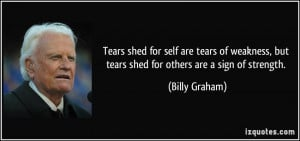 quote-tears-shed-for-self-are-tears-of-weakness-but-tears-shed-for ...