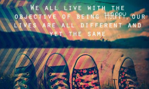We all live with the objective of being happy, our lives are all ...