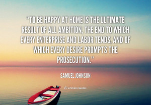 quote-Samuel-Johnson-to-be-happy-at-home-is-the-91775.png