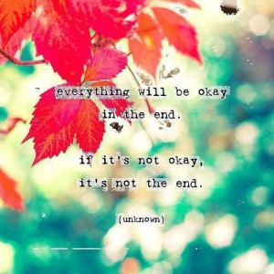 quotes #inspirational quotes #everything will be okay in the end