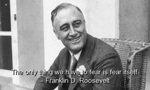 Franklin d roosevelt famous quotes sayings wisdom fear best