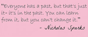 ... it--it's in the past. You can learn from it, but you can't change it