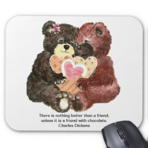 Cute Teddy Bears, Friends, Chocolate Quote Mousepad