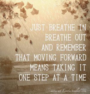 Breathe In Breathe Out Quotes Just breathe in, breathe out