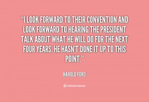 quote Harold Ford i look forward to their convention and 85928 png
