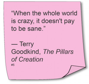 Terry Goodkind #Quote #Author #Fantasy | This explains everything!