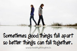 Sometimes It's Good To Fall Apart…