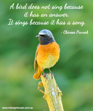 Responses to Quoteable Quote Monday – A Bird Does Not Sing Because ...