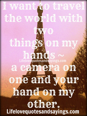 want to travel the world with two things on my hands ~ a camera on ...