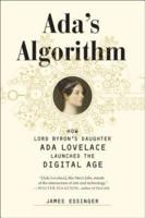 Ada's Algorithm: How Lord Byron's Daughter Ada Lovelace Launched the ...