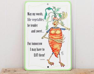 ... Sign Wise Quote Phrase Aluminum Metal Indoor Outdoor Vegetable Garden