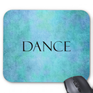 Dance Quote Teal Blue Watercolor Dancing Template Mouse Pad