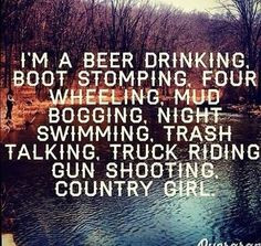 Gun shooting country girl...-except drinking, hand me a mnt. dew an we ...