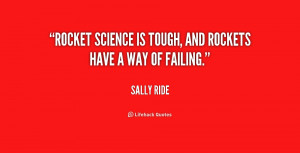 quote-Sally-Ride-rocket-science-is-tough-and-rockets-have-175247.png