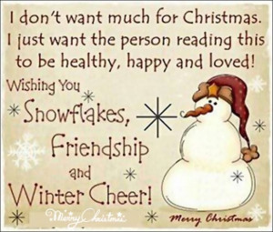 Wishing you snowflakes, friendship and winter cheer, Merry Christmas