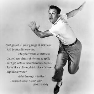 "Eugene Curran ""Gene"" Kelly (1912-1996)[ who | huh ]"