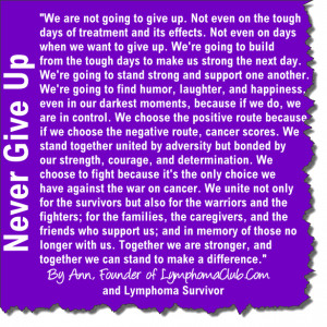 We're not going to give up by Ann, LymphomaClub.Com