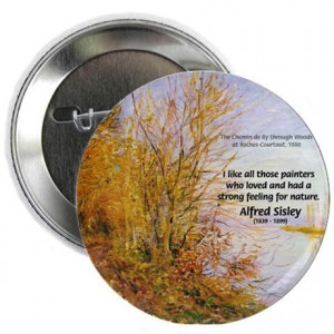 Gifts > Buttons > Alfred Sisley Nature Quote Button