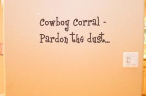 Cowboy Corral - Pardon The Dust…