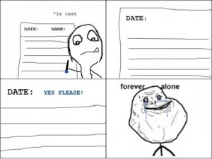 Le Forever Alone Taking A Test