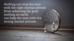 ... on Goal: Nothing can stop the man with the right mental attitude