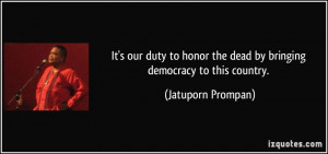 It's our duty to honor the dead by bringing democracy to this country ...