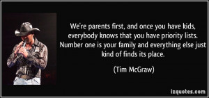 ... Number one is your family and everything else just kind of finds its