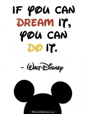 You Can Do It Quotes If you can dream it you can do