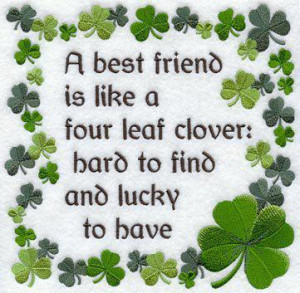 best friend is like a four leaf clover